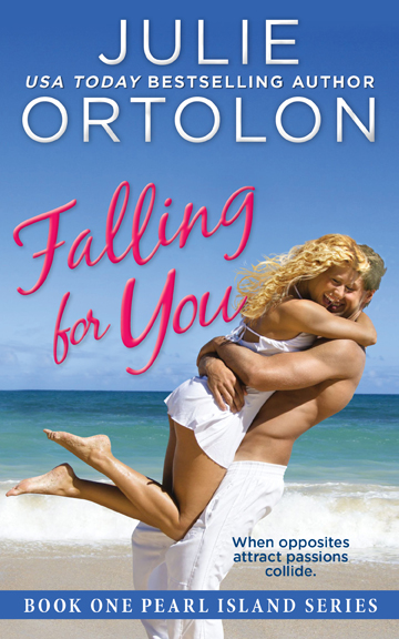 eBook Cover for Falling for You, Book 1 in the Pearl Ilsand Series by Julie Ortolon