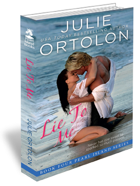 Lie to Me Print Cover by Contemporary Romance Author Julie Ortolon