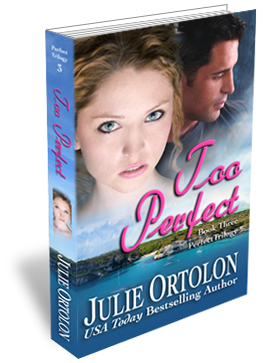 Too Perfect Print Cover by Contemporary Romance Author Julie Ortolon