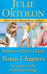 Bonus Chapters from the Pearl Island Series by Julie Ortolon